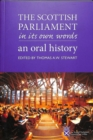 The Scottish Parliament in its Own Words : An Oral History - Book
