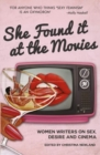She Found it at the Movies : Women writers on sex, desire and cinema - Book
