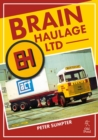 Brain Haulage Ltd : A Company History 1950-1992 - Book
