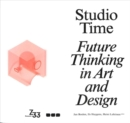 Studio Time : Future Fictions in Art and Design - Book