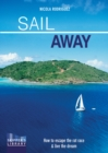 Sail Away : How to Escape the Rate Race and Live the Dream - Book