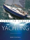 Yachting Start to Finish : From Beginner to Advanced: the Perfect Guide to Improving Your Yachting Skills - Book