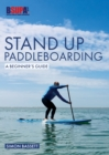 Stand Up Paddleboarding: A Beginner's Guide : Learn to SUP - Book