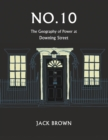 No. 10 : The Geography of Power at Downing Street - Book