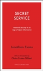 Secret Service : National security in an age of open information - Book