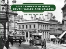 Lost Tramways of Wales: South Wales and Valleys - Book