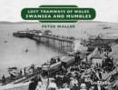 Lost Tramways of Wales: Swansea and Mumbles - Book