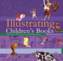 Illustrating Children's Books : Creating Pictures for Publication - Book