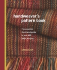Handweaver's Pattern Book : The essential illustrated guide to over 600 fabric weaves - Book