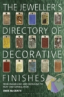 The Jeweller's Directory of Decorative Finishes : From Enamelling and Engraving to Inlay and Granulation - Book