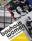 Bauhaus Women: A Global Perspective - Book
