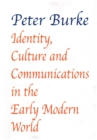 Identity, Culture & Communications in the Early Modern World - Book