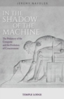 In The Shadow of the Machine : The Prehistory of the Computer and the Evolution of Consciousness - Book