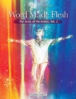 Word Made Flesh : The Actor of the Future, Vol. 2 - Book