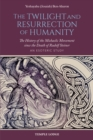 The Twilight and Resurrection of Humanity : The History of the Michaelic Movement since the Death of Rudolf Steiner - eBook