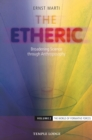 The Etheric : Broadening Science through Anthroposophy - Volume 2: The World of Formative Forces - eBook