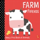 Farm Friends : Baby's First Book of Animals - Book