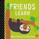 Friends Learn : Baby's First Book of Concepts - Book