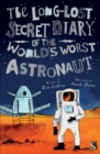 The Long-Lost Secret Diary of the World's Worst Astronaut - Book