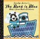 The Boat is Blue: Baby's First Book of Colours - Book
