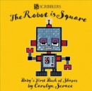 The Robot is Square: Baby's First Book of Shapes - Book