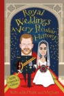Royal Weddings, A Very Peculiar History : With added Meghan Markle - Book