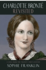 Charlotte Bronte Revisited : A view from the 21st century - Book