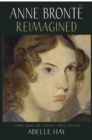 Anne Bronte Reimagined : A View from the Twenty-first Century - eBook