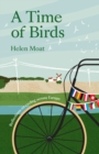 A Time of Birds : Reflections on cycling across Europe - Book