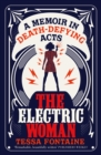 The Electric Woman : A Memoir in Death-Defying Acts - eBook