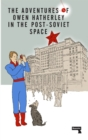 The Adventures of Owen Hatherley in the Post-Soviet Space - Book