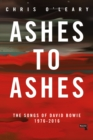 Ashes to Ashes : The Songs of David Bowie, 1976-2016 - Book