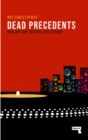 Dead Precedents : How Hip-Hop Defines the Future - Book