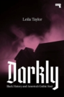Darkly : Black History and America's Gothic Soul - Book
