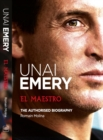 Unai Emery: El Maestro : (New English Edition) - Book