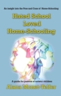 Hated School - Loved Home-Schooling : A guide for parents of autistic children - Book