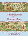 Medieval Parks of Hertfordshire - Book