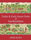 Tudor and Early Stuart Parks of Hertfordshire - Book
