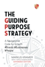 The Guiding Purpose Strategy : A Navigational Code for Brand Growth - eBook