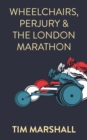 Wheelchairs, Perjury and the London Marathon - eBook
