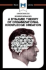 Ikujiro Nonaka's A Dynamic Theory of Organisational Knowledge Creation - Book