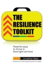 The Resilience Toolkit : Powerful ways to thrive in blue-light services - Book