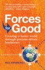 Forces for Good : Creating a better world through purpose-driven businesses - Book