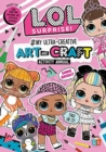 L.O.L.Surprise! #My Ultra-Creative Art and Craft Activity Annual - Book