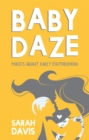 Baby Daze : Humorous and Honest Poems About Early Motherhood - Book