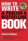 How to Write & Publish a Bestselling Book : My journey from firefighter to bestselling author, and how you can do it too! - Book