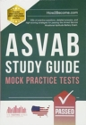 ASVAB Study Guide: Mock Practice Tests : 100s of practice questions, detailed answers, and high-scoring strategies for passing the Armed Service Vocational Aptitude Battery Exam - Book