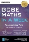 GCSE Maths in a Week: Foundation Tier : For the grade 9-1 Exams - Book
