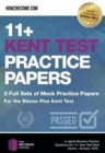 11+ Kent Test Practice Papers: 2 Full Sets of Mock Practice Papers for the Eleven Plus Kent Test : In-depth Revision Practice Questions for 11+ Kent Test Style Exams - Achieve 100%. - Book