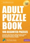 Adult Puzzle Book: 100 Assorted Puzzles - Volume 3 : Crosswords, Word Searches, Missing Numbers, Sudokus, Arrowords, Missing Vowels, Word Fills, Code Words, Cross Numbers, Cell Blocks & Riddles - Book